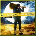Justin Bieber All Around The World Featuring Ludacris