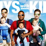 First Look at Guys with Kids