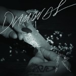 "RIHANNA REIGNITES WITH NEW SINGLE ""DIAMONDS"""