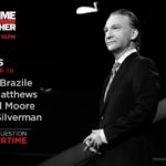 'Real Time with Bill Maher' guests: Sarah Silverman, Michael Moore, Chris Matthews & Donna Brazile
