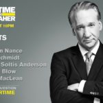 'Real Time with Bill Maher' guests: Malcolm Nance, Nancy MacLean, Kristen Soltis Anderson, Charles Blow & Steve Schmidt