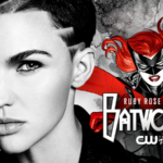 Ruby Rose Cast as BATWOMAN on The CW