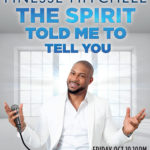 Showtime presents Finesse Mitchell: The Spirit Told Me to Tell You on Oct. 19