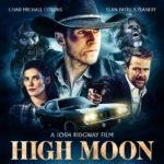 HIGH MOON, starring Chad Michael Collins and Sean Patrick Flanery, is out now on digital